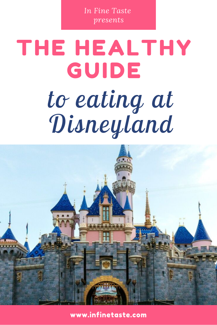 Check our our healthy guide to eating at Disneyland